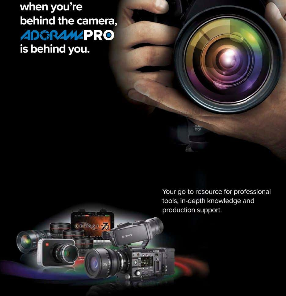 when you're behind the camera, is behind you. Your go-to resource for professional tools, in-depth