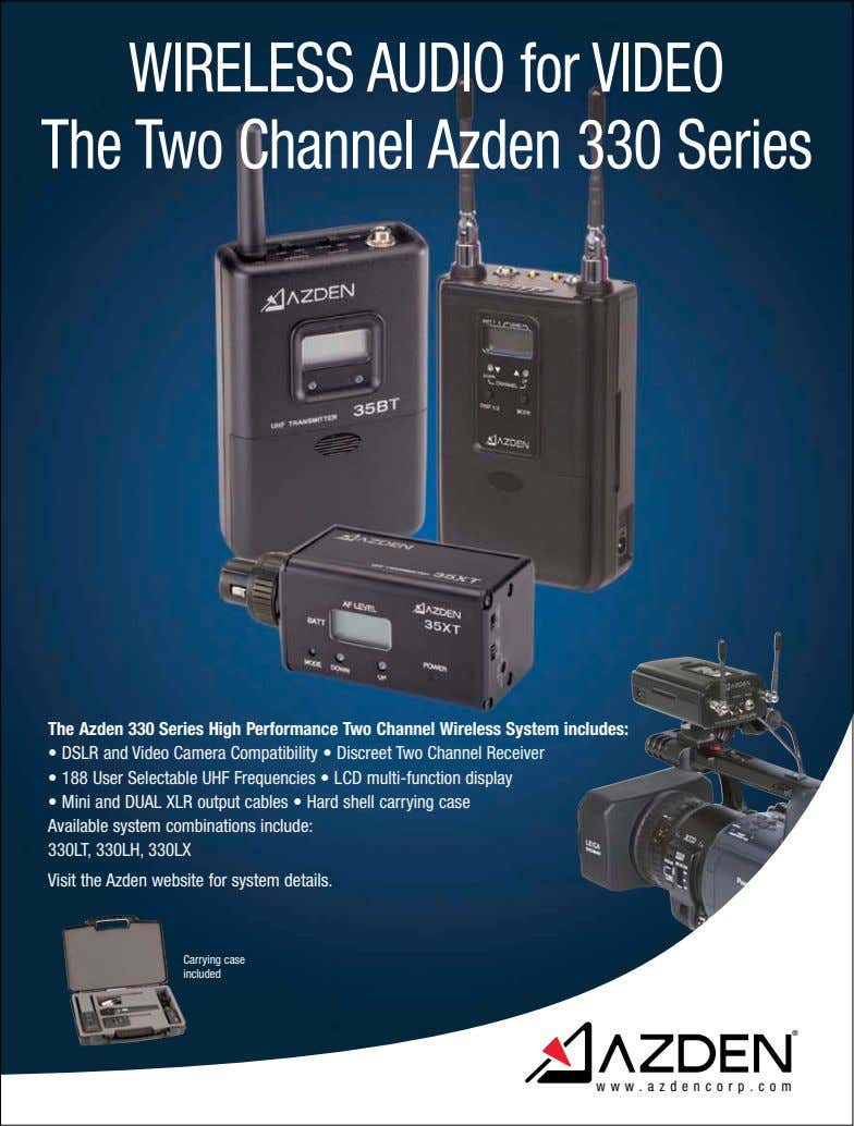 WIRELESS AUDIO for VIDEO The Two Channel Azden 330 Series The Azden 330 Series High