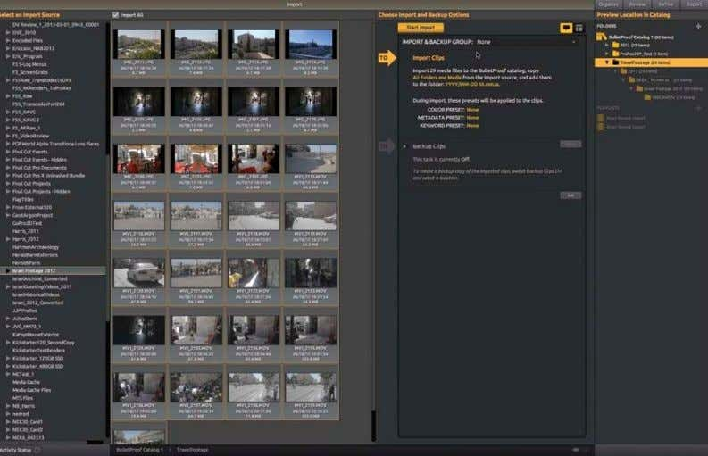 BulletProof import screen Imported footage in the thumbnails panel organize your project by creating new