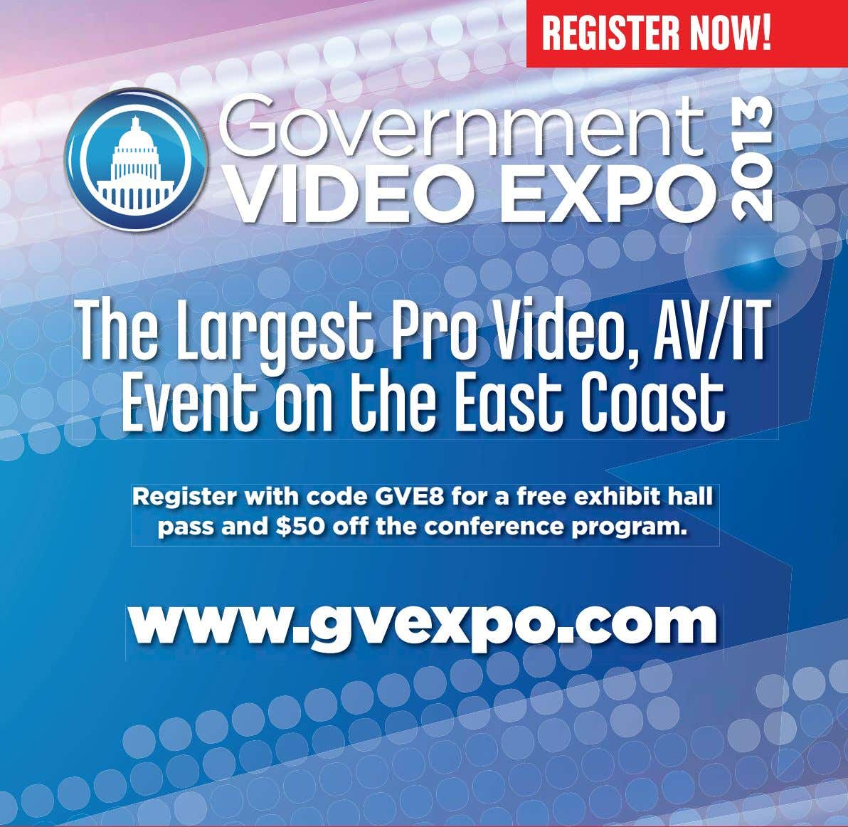 registerregisterregister now!now!now! The Largest Pro Video, AV/IT Event on the East Coast Register with code