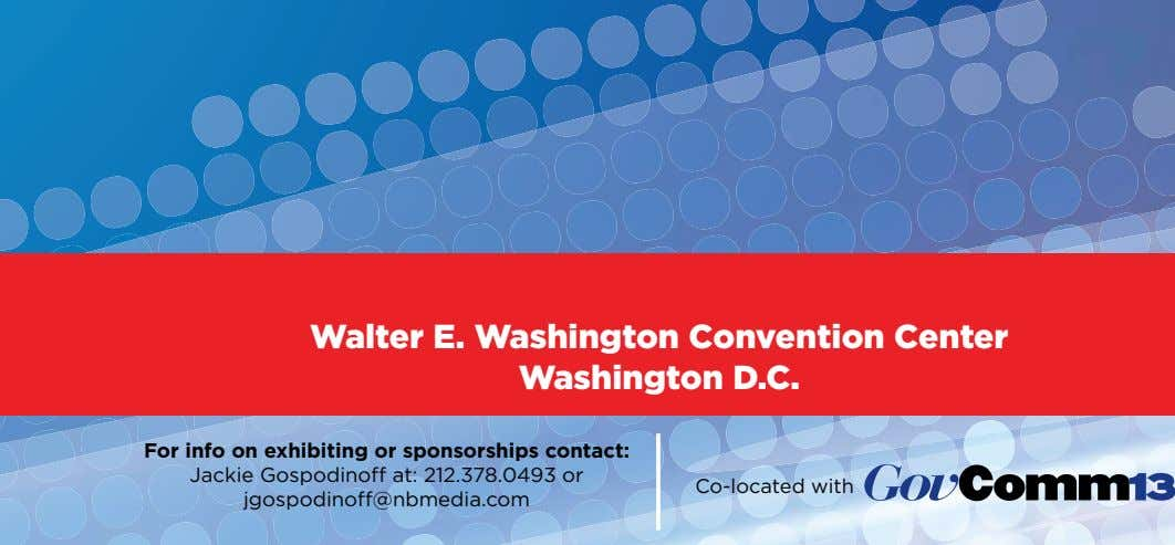 Walter E. Washington Convention Center Washington D.C. For info on exhibiting or sponsorships contact: Jackie