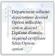 Département sollicité: departement desired Option sollicitée: option desired Diplôme d'entrée: required