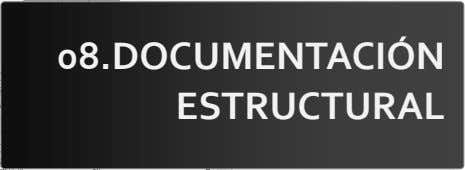 08.DOCUMENTACIÓN ESTRUCTURAL