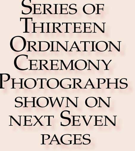Series of Seven Ordination Ceremony Photographs shown on next Four pages
