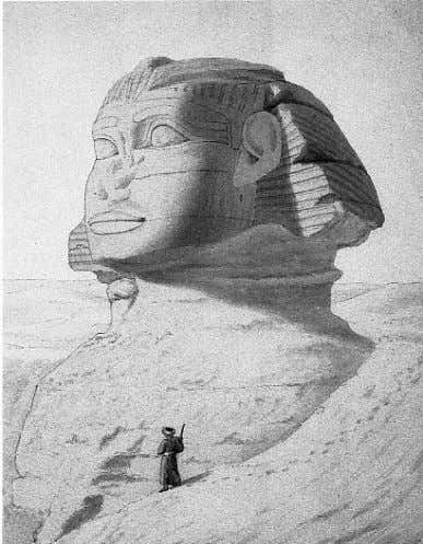 covered in sand - Drawing by early Arab explorers 1 8 The Sphinx is the oldest
