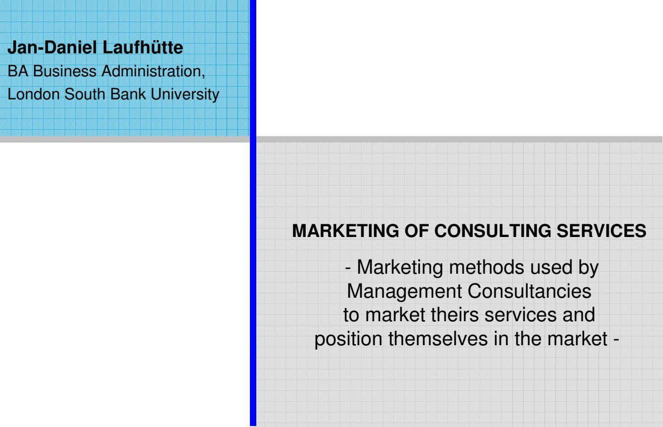 Jan-Daniel Laufhütte BA Business Administration, London South Bank University MARKETING OF CONSULTING SERVICES -