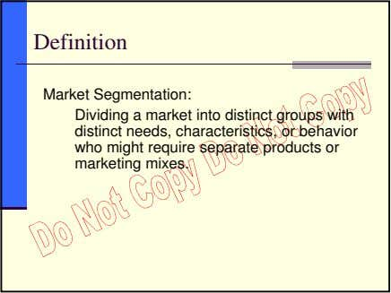 Definition Market Segmentation: Dividing a market into distinct groups with distinct needs, characteristics, or