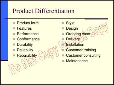 Product Differentiation Product form Features Performance Conformance Durability Reliability Reparability