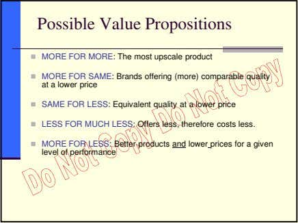 Possible Value Propositions MORE FOR MORE: The most upscale product MORE FOR SAME: Brands offering