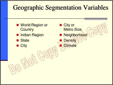 GeographicGeographic SegmentationSegmentation VariablesVariables World Region or Country Indian Region State City