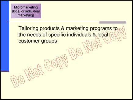 Tailoring products & marketing programs to the needs of specific individuals & local customer groups
