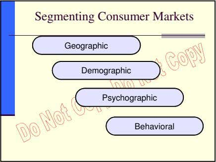 Segmenting Consumer Markets Geographic Demographic Psychographic Behavioral