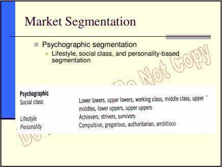 Market Segmentation Psychographic segmentation Lifestyle, social class, and personality-based segmentation