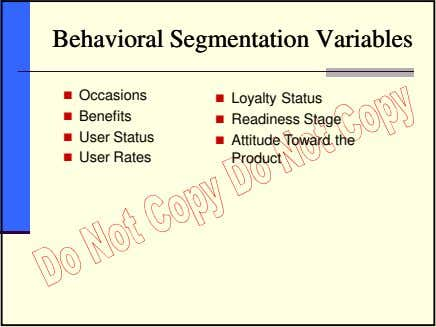 BehavioralBehavioral SegmentationSegmentation VariablesVariables Occasions Benefits User Status User Rates