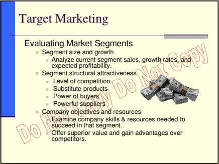 Target Marketing Evaluating Market Segments Segment size and growth Analyze current segment sales, growth rates,