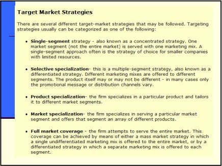 Patterns of Target Market Selection Positioning Positioning: The place the product occupies in consumers' minds