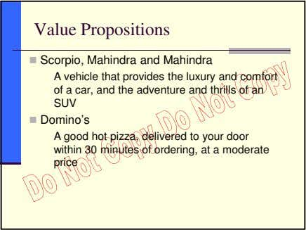 Value Propositions Scorpio, Mahindra and Mahindra A vehicle that provides the luxury and comfort of
