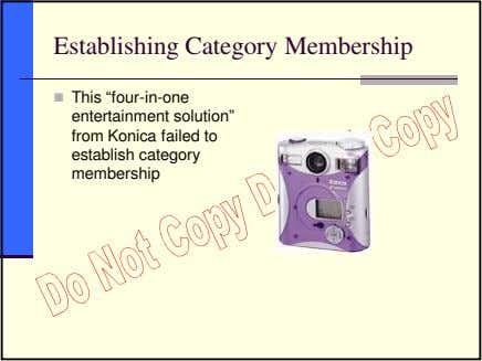 "Establishing Category Membership This ""four-in-one entertainment solution"" from Konica failed to establish"