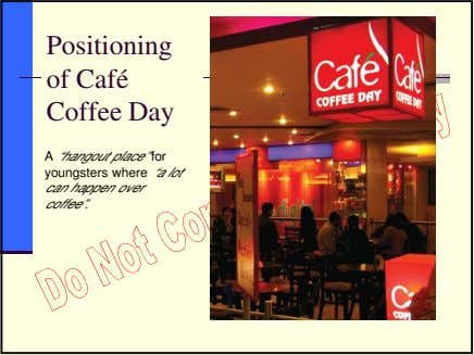 "Positioning of Café Coffee Day A ""hangout place"" for youngsters where ""a lot can happen"