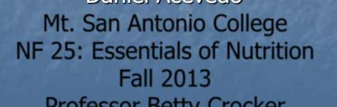 Apple Daniel Acevedo Mt. San Antonio College NF 25: Essentials of Nutrition Fall 2013 Professor Betty