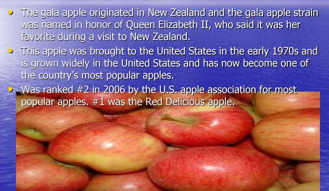 • The gala apple originated in New Zealand and the gala apple strain was named in