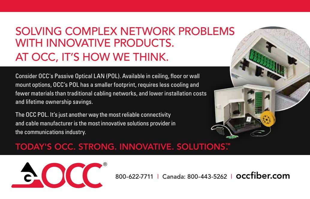 SOLVING COMPLEX NETWORK PROBLEMS WITH INNOVATIVE PRODUCTS. AT OCC, IT'S HOW WE THINK. Consider OCC's