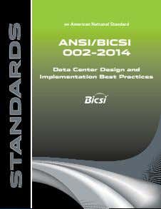 an American National Standard ANSI/BICSI 002-2014 Data Center Design and Implementation Best Practices ®