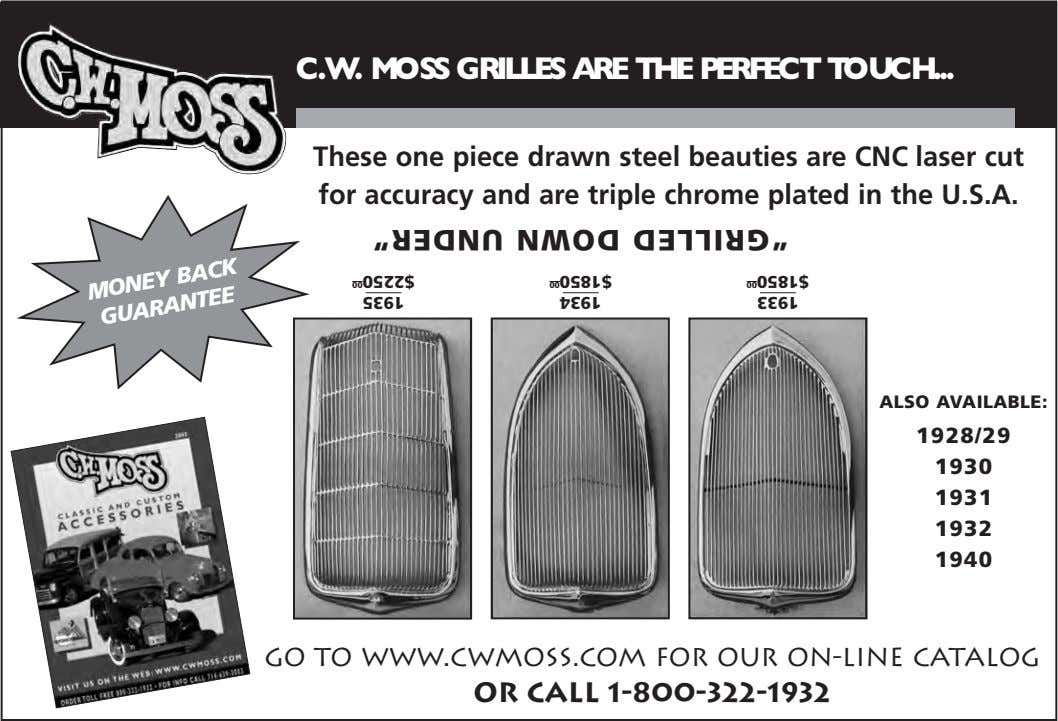 C.W. MOSS GRILLES ARE THE PERFECTTOUCH These one piece drawn steel beauties are CNC laser