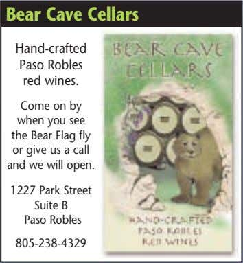 Bear Cave Cellars Hand-crafted Paso Robles red wines. Come on by when you see the