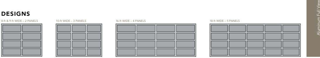 DESIGNS DESIGNS 8-ft & 9-ft WIDE – 2 PANELS 10-ft WIDE – 3 PANELS 16-ft