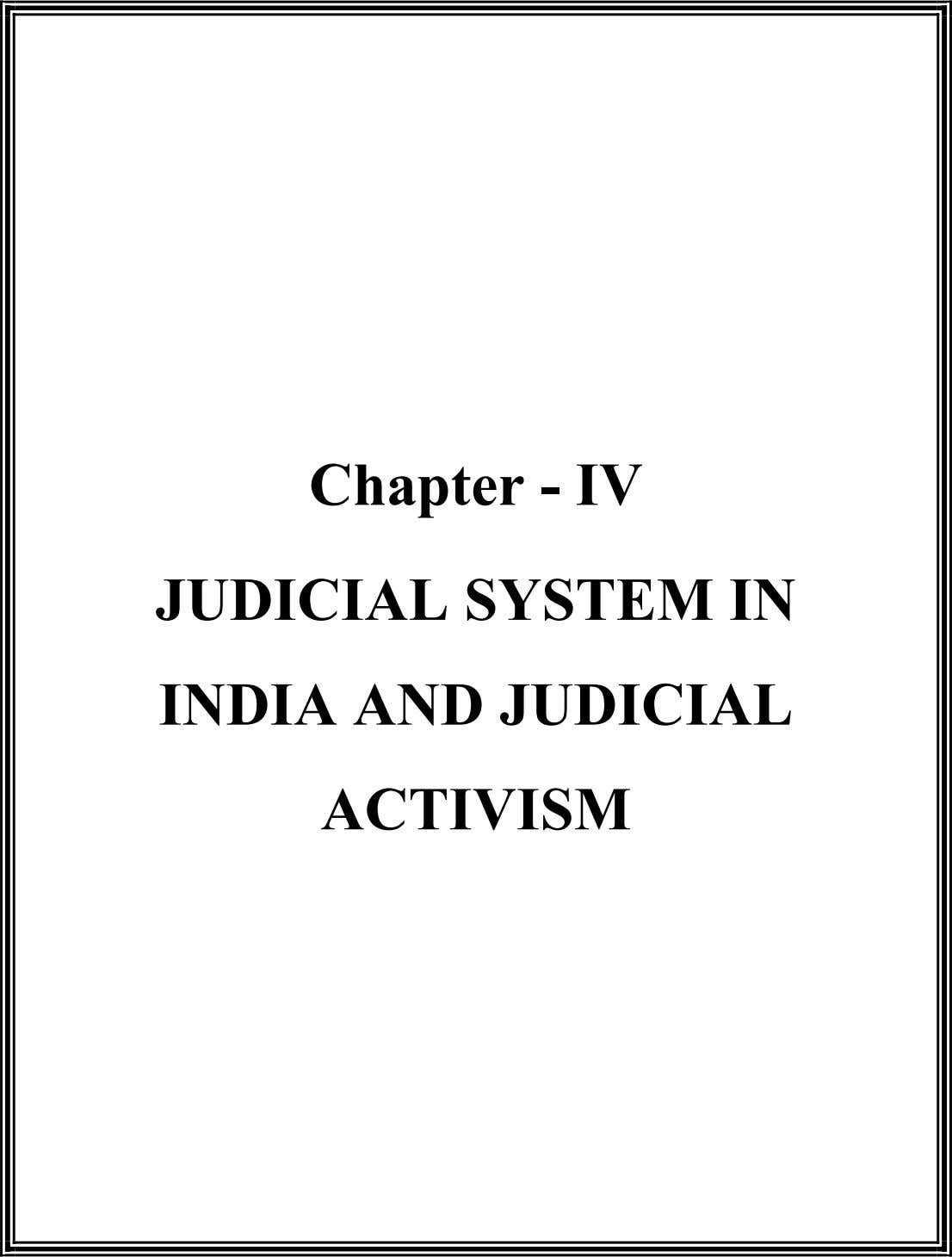 Chapter - IV JUDICIAL SYSTEM IN INDIA AND JUDICIAL ACTIVISM
