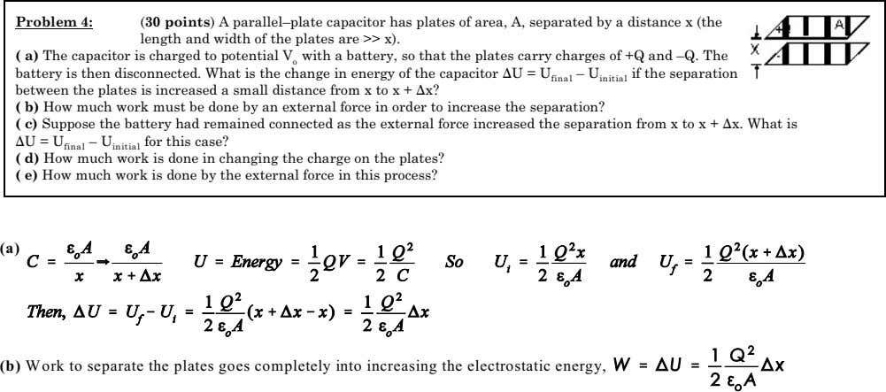 Problem 4: (30 points) A parallel–plate capacitor has plates of area, A, separated by a