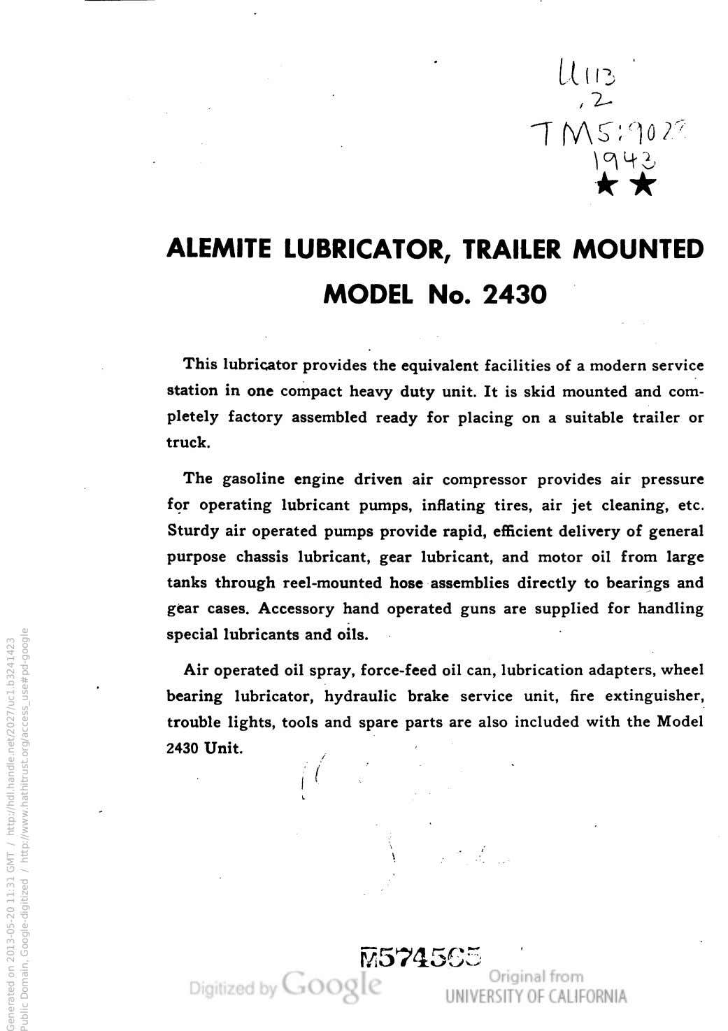 ,1* ALEMITE LUBRICATOR, TRAILER MOUNTED MODEL No. 2430 This lubricator provides the equivalent facilities of