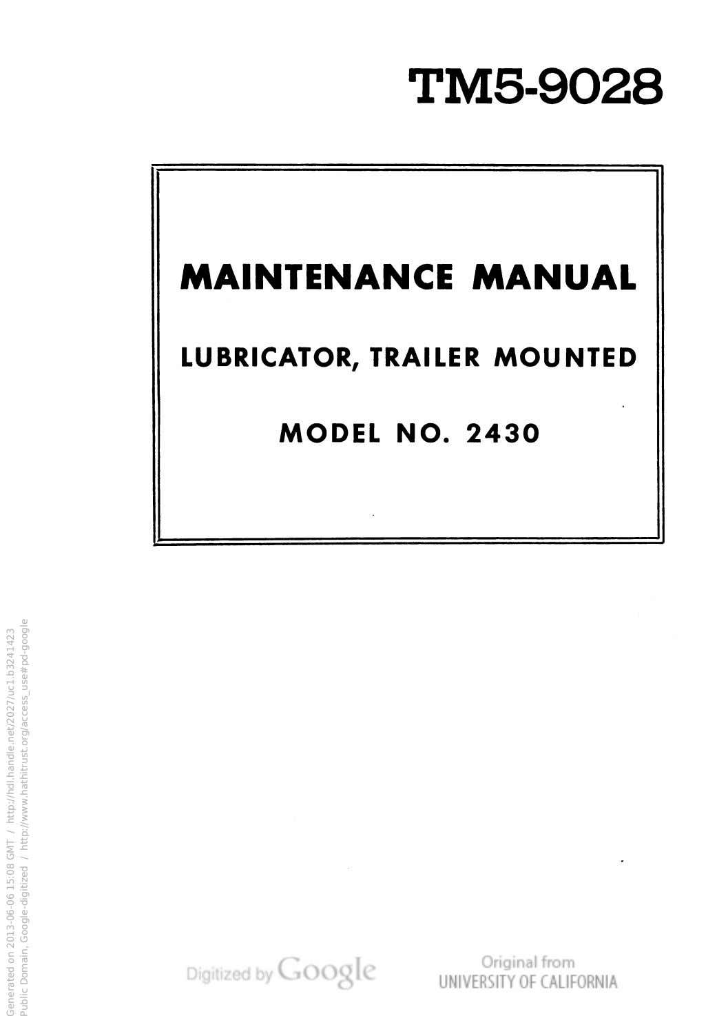 TM5-9028 MAINTENANCE MANUAL LUBRICATOR, TRAILER MOUNTED MODEL NO. 2430 Generated on 2013-06-06 15:08 GMT /