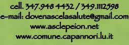 cell. 347.948 4432 / 349.1112598 e-mail: dovenascelasalute@gmail.com www.asclepeion.net www.comune.capannori.lu.it