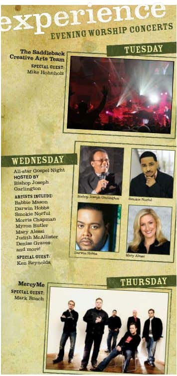 evening Worship concerts The saddleback creative arts Team tuesday special guest: Mike Hohnholz wednesday