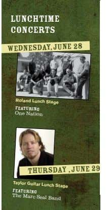 Lunchtime concerts wednesday,june 28 Roland Lunch stage featuring one Nation stage Taylor Guitar Lunch featuring