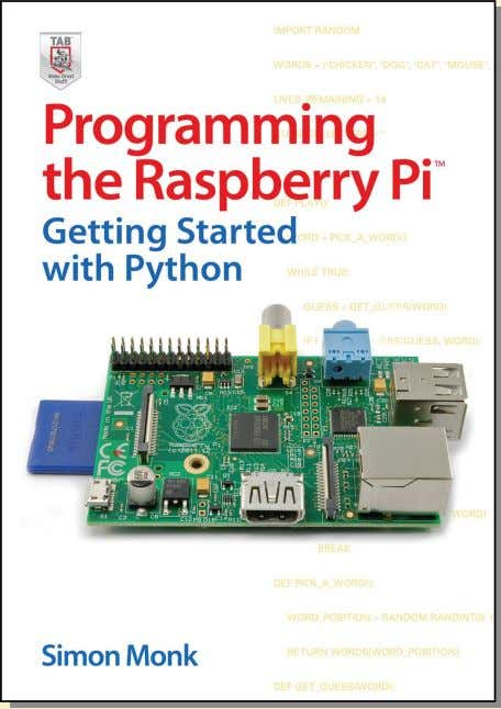 the process of learning Python with the Raspberry Pi. The book is accessible to newcomers to