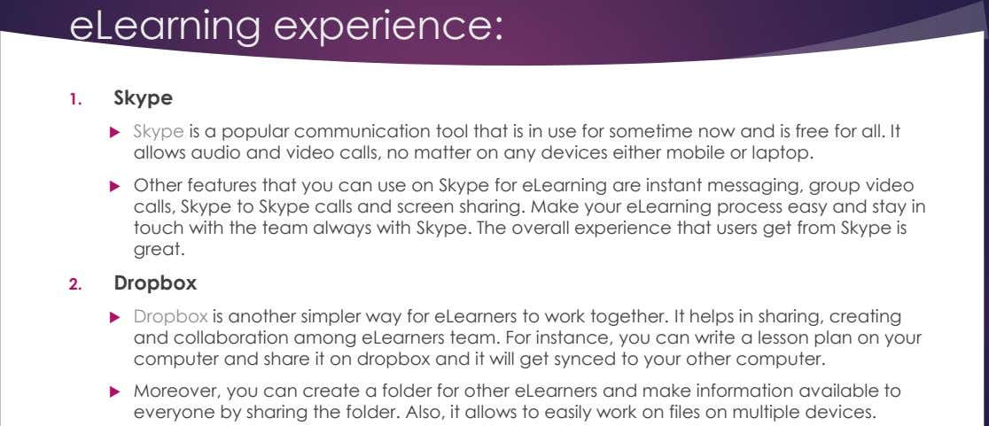 eLearning experience: 1. Skype  Skype is a popular communication tool that is in use for
