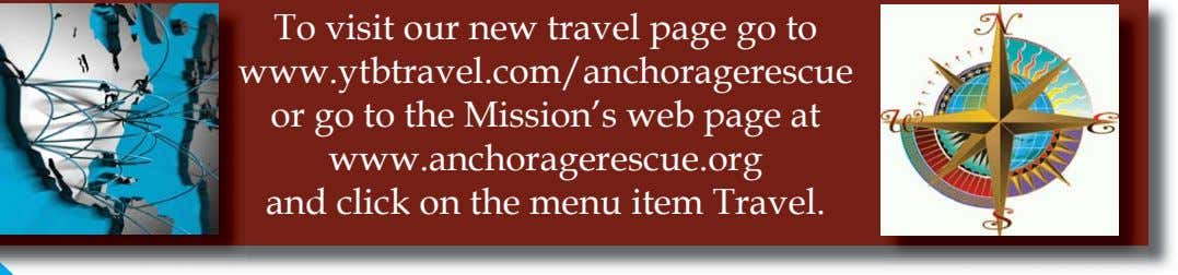 or go to the Mission's web page at www.anchoragerescue.org and click on the menu item Travel.