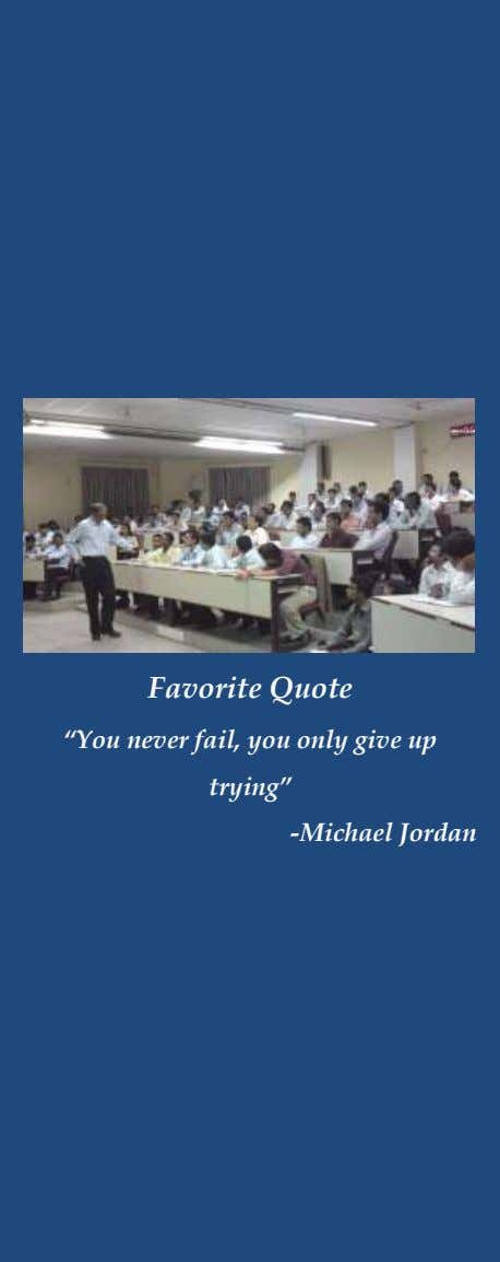 "Favorite Quote ""You never fail, you only give up trying"" -Michael Jordan"