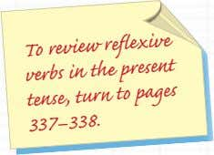 To review the reflexive to verbs present tense, in turn pages 337–338.