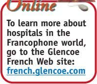 To learn more about hospitals in the Francophone world, go to the Glencoe French Web
