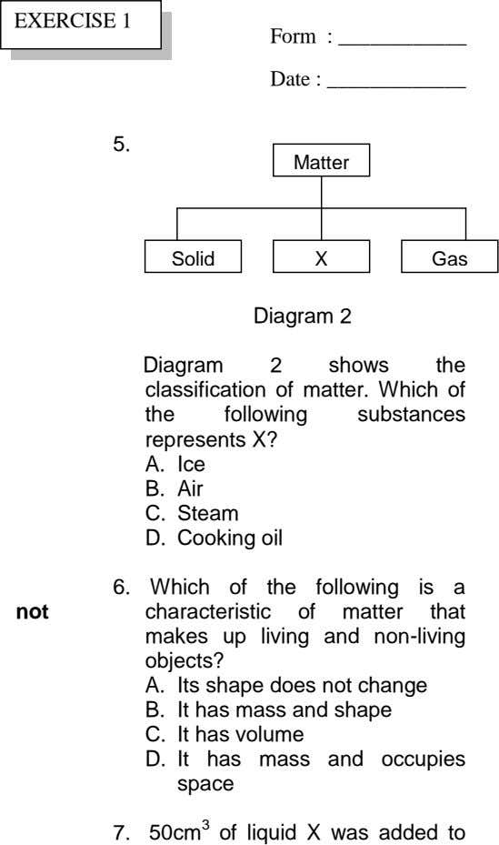 EXERCISE 1 Form : Date : 5. Matter Solid X Gas Diagram 2 Diagram 2