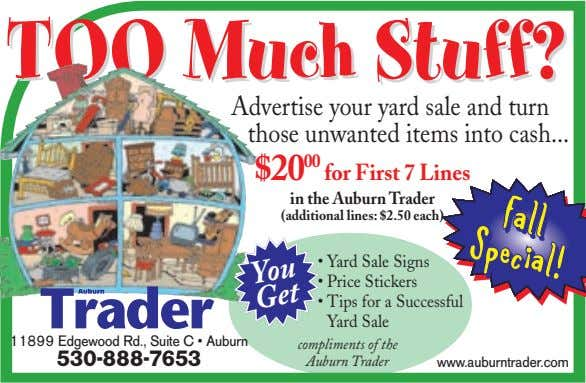 FallFallFall Special!Special!Special! TOOTOO MuchMuch Stuff?Stuff? Advertise your yard sale and turn those unwanted