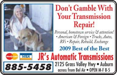 Don't Gamble With YourTransmission Repair! Personal, hometown service & attention! • American & Foreign