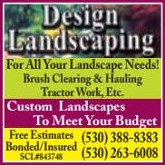 For All Your Landscape Needs! Brush Clearing & Hauling Tractor Work, Etc. Custom Landscapes To