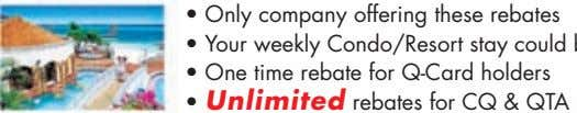 • Only company offering these rebates • • One time rebate for Q-Card holders •