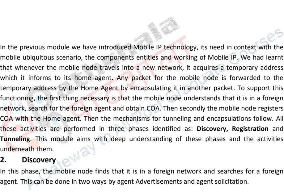 In the previous module we have introduced Mobile IP technology, its need in context with