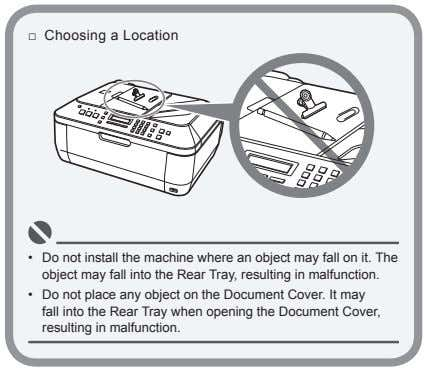 □ Choosing a Location • Do not install the machine where an object may fall